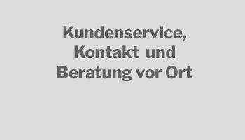 Kundenservice, Kontakt und Beratung vor Ort